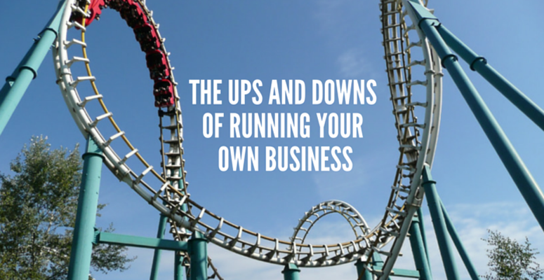 The Ups and Downs of Running Your Own Business