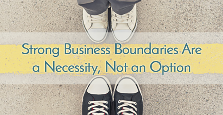 Strong Business Boundaries Are a Necessity, Not an Option