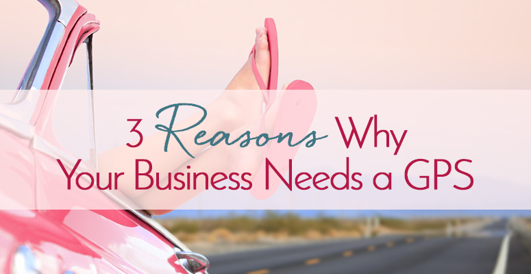 Three Reasons Why Your Business Needs a GPS