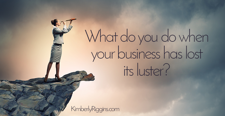 Has Your Business Lost Its Luster?